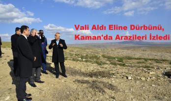 VALİ AKIN KAMAN'I ZİYARET ETTİ