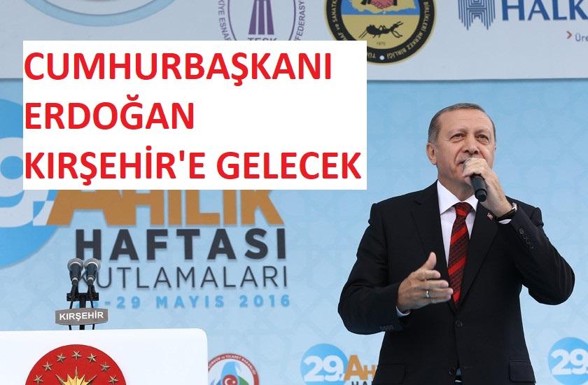REİS-İ CUMHUR KIRŞEHİR'E GELİYOR