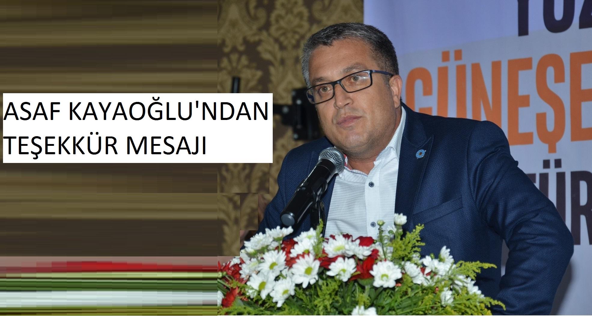 ASAF KAYAOĞLU, TEŞEKKÜR MESAJI YAYINLADI.