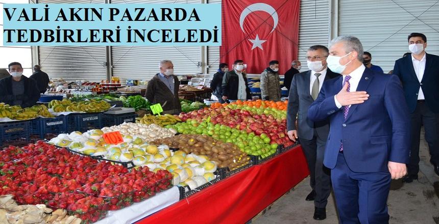 VALİ HALK PAZARINDA DENETİMDE